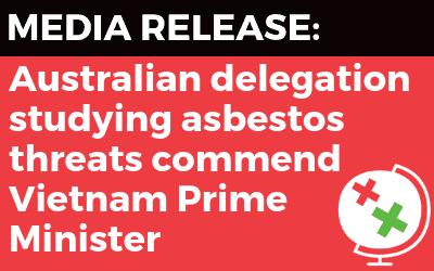 MEDIA RELEASE: Australian Delegation studying asbestos visit Vietnam