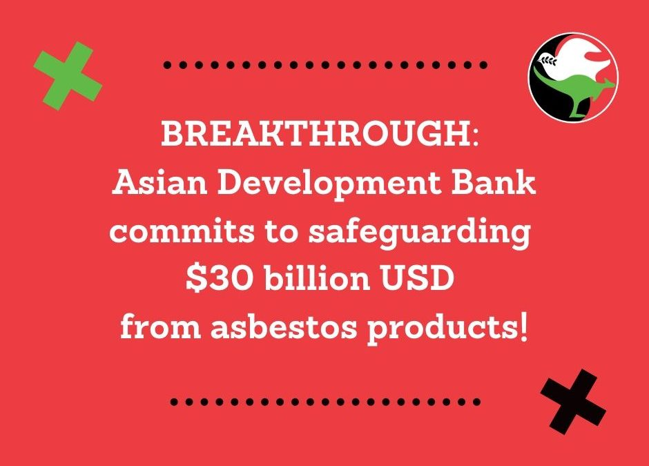 BREAKTHROUGH: The Asian Development Bank Commits to End Asbestos Use!