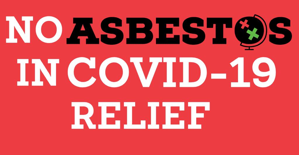 No Asbestos in Covid-19 Relief